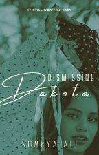 Dismissing Dakota | ✓ by sumeyaalington