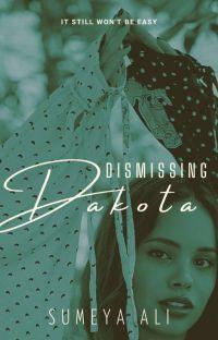 Dismissing Dakota | ✓ cover