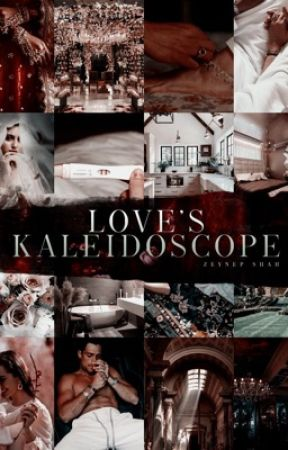 Love's Kaleidoscope (Short Tales) by zeynepshah