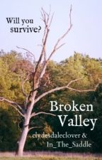 Broken Valley by In_The_Saddle