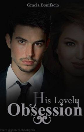 His Lovely Obsession ( Published under PSICOM-Tagalog Version) by GraciaBonifacio