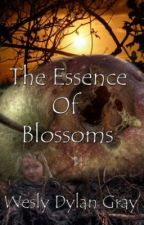 The Essence of Blossoms by WesleyDGray