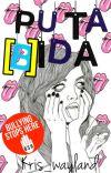 PUTA [B]IDA (EN EDICION) cover