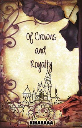 Of Crowns and Royalty (Naruto; SasuSaku Fanfiction) by Kikaraaa
