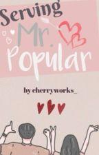 Serving Mr Popular  by cherryworks_