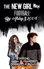 The New Girl Plays Football (Discontinued) by paradisegukk