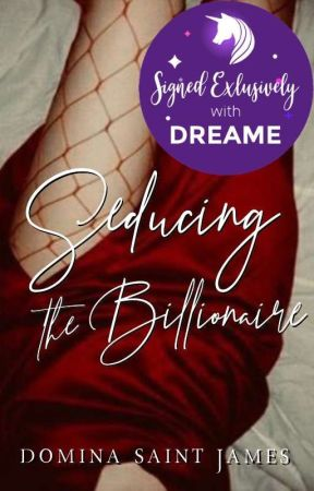 Seducing the Billionaire [R-18] [Completed] by PsychedelicDistress