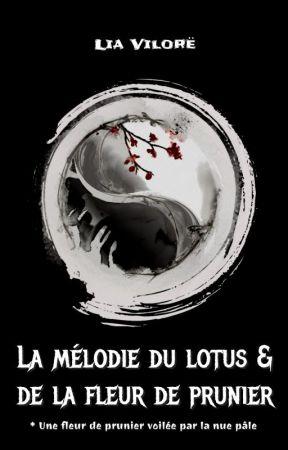 La mélodie du lotus et de la fleur de prunier - 1 by LiaVilore