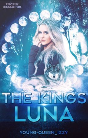 The Kings Luna by Young-Queen_Izzy