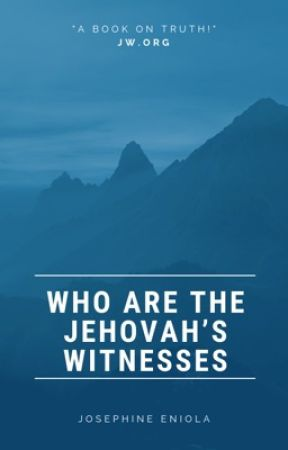 Who are the Jehovah's Witnesses? by heirneeee