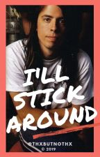 I'll Stick Around [Dave Grohl fanfic] by thxbutnothx