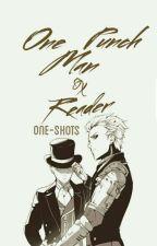One Punch Man x Reader [One-Shots] by -godjihyo
