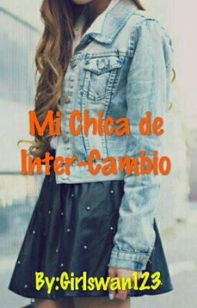 Mi Chica De Inter-Cambio by Girlswan123