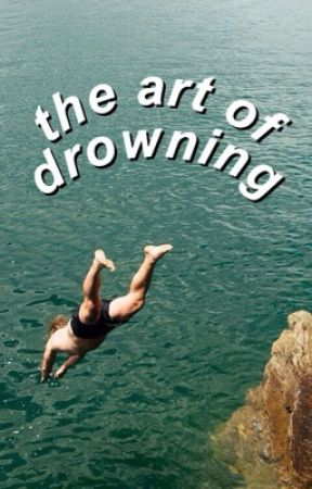 the art of drowning // poems :: poetry by calumisnotasian