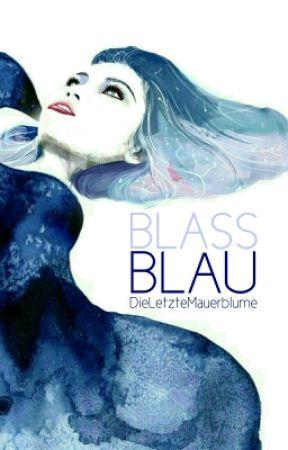 Blassblau by DieLetzteMauerblume