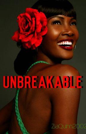 Unbreakable by ZiaQuinn2002