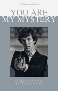 You Are My Mystery (Sherlock Holmes Fanfiction) cover