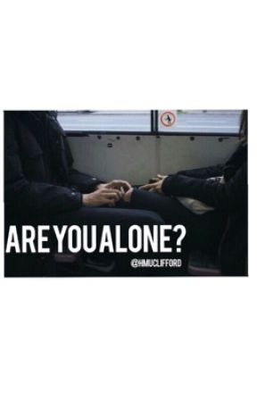 Are you alone? | h.s au | by hmuclifford