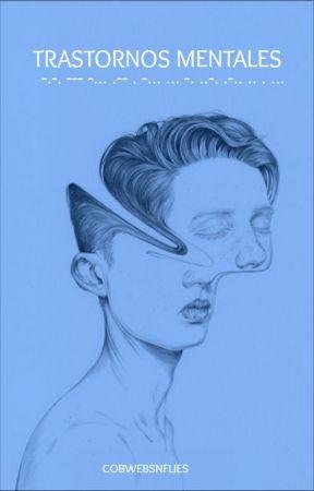Trastornos Mentales. by CobwebsAndFlies