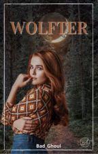 Wolfter [En réécriture] par Bad_Ghoul