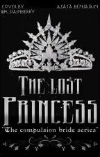 Hidden Princess( The Compulsion Bride Series) Book 1 (Unedited) by asatabardo