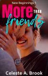 More Than Friends (New Beginnings - Book 1) cover
