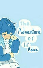 The Adventure of Lil' Aoba by WritingForAoba