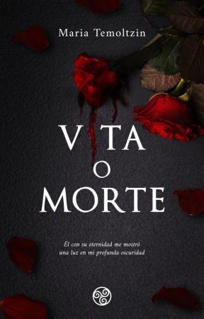 Vita O Morte   Pausada by TemoltzinMaria