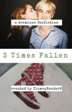 3 Times Fallen (a Dramione fanfiction) by ClumsyReader8