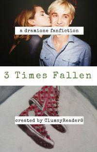 3 Times Fallen (a Dramione fanfiction) cover