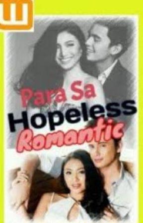 Para sa Hopeless Romantic {Wattpad Edition} by XxMarieTheOtakuxX
