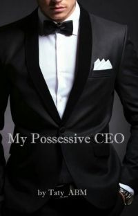 My Possessive CEO #Wattys2016 cover