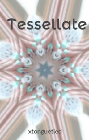Tessellate (Camren/you) by xtonguetied