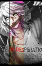 Nagito/Hajime X Reader: Is This Ultimate Love Or Ultimate Desperation? by Lunanime