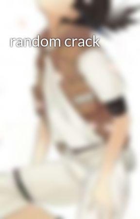 random crack by OctoberOctobus