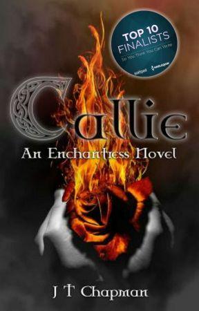 Callie - An Enchantress Novel - Book 1 by jewel1307
