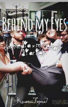 Behind My Eyes  [Sky Media x Minecraft Diaries]  EDITING  by KawaiiFoxes7
