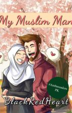 Book I: My Muslim Man | COMPLETED by BlackRedHeart