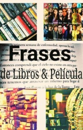 Frases De Peliculas Y Libros ❤ by DannyFerMalik