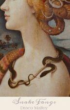 Snake fangs || D.M by oat-milk
