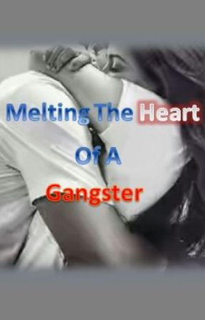 Melting The Heart of A Gangster by sweetdaniella1421