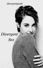 Divergent Sex by RileyyRoxx