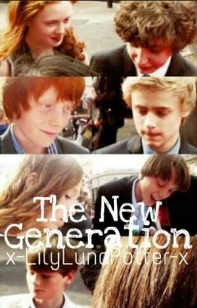 The New Generation (Harry Potter RolePlay Book) by x-LilyLunaPotter-x