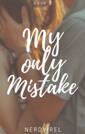 My Only Mistake (My Only Series Book 1) by NerdyIrel