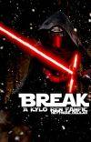 Break (A Kylo Ren Fanfic) cover