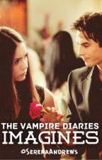 The Vampire Diaries Imagines by SerenaAndrewsx