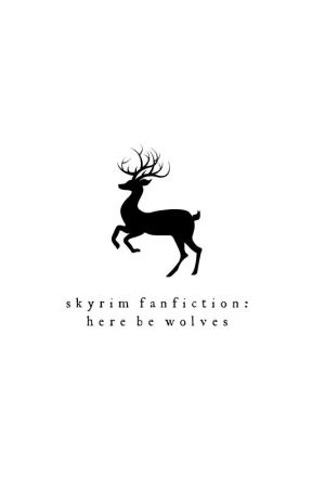 Here Be Wolves // Skyrim Fan Fiction by m-a-c-h-i-n-e-r