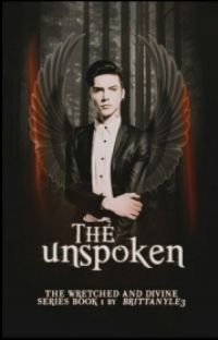 The Wretched and Divine Series Book I: The Unspoken ✔ {#Wattys2016} cover