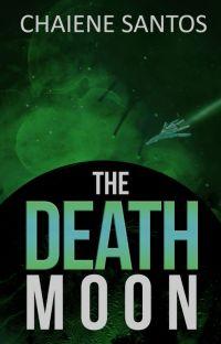 The Death Moon (Wattys Winner Author) cover