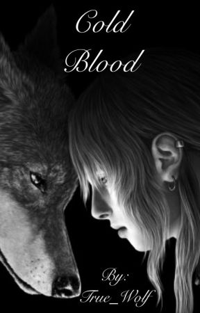Cold Blood by True_Wolf
